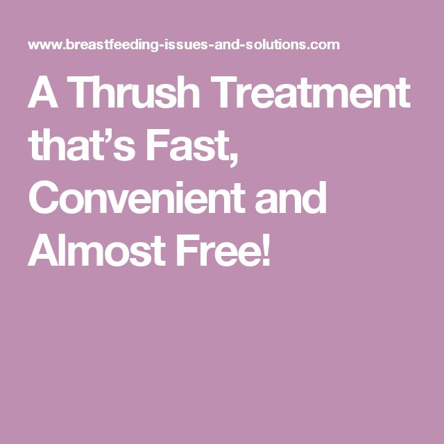 A Thrush Treatment that's Fast, Convenient and Almost Free!
