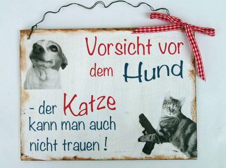 Hundeschild einmal anders für all diejenigen die sowohl mindestens einen Hund als auch eine Katze besitzen. *Vorsicht vor dem Hund - der Katze k...