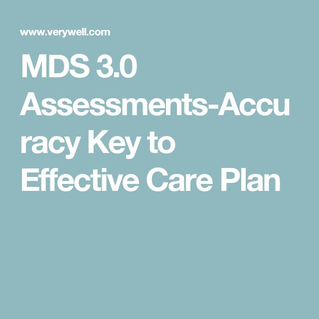 MDS 3.0 Assessments-Accuracy Key to Effective Care Plan