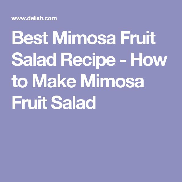 Best Mimosa Fruit Salad Recipe - How to Make Mimosa Fruit Salad