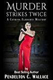 Free Kindle Book -   Murder Strikes Twice: A Catrina Flaherty Mystery, Book 2 (Catrina Flaherty Mysteries) Check more at http://www.free-kindle-books-4u.com/mystery-thriller-suspensefree-murder-strikes-twice-a-catrina-flaherty-mystery-book-2-catrina-flaherty-mysteries/