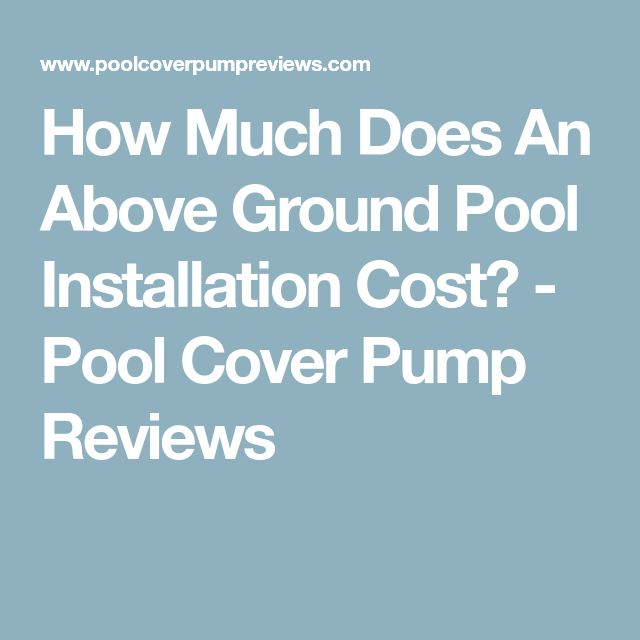 Best 25 above ground pool cost ideas on pinterest above ground pool decks deck ideas for for How much does an above ground swimming pool cost