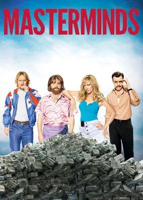 Masterminds (2016)    Four dim-witted Southerners pull off one of the biggest heists in American history, robbing $17 million from a Loomis Fargo armored truck.