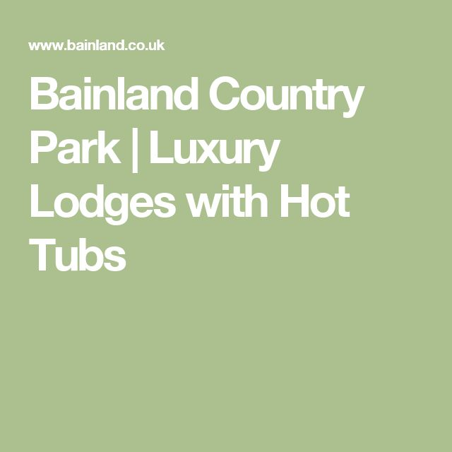 Bainland Country Park | Luxury Lodges with Hot Tubs