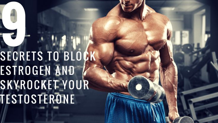 9 Secrets To Block Estrogen & Skyrocket Testosterone