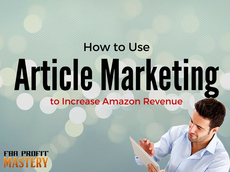 How to Use Article Marketing to Increase Amazon Revenue