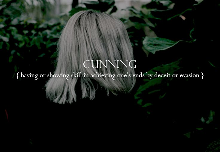 Slytherin Traits. Cunning: having or showing skill in achieving one's end by deceit or evasion