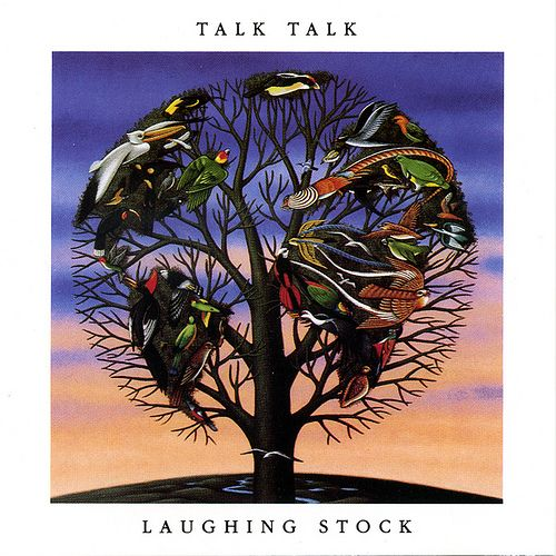 Laughing Stock - Talk Talk