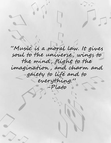 Music.... that Plato, always thought he was such a smart guy, this seals the deal for me