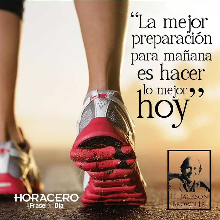 """""""La mejor preparación para mañana es hacer lo mejor hoy"""" H. Jackson Brown Jr. #FraseDelDía #Frases"""