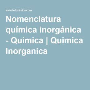 Nomenclatura química inorgánica - Quimica   Quimica Inorganica