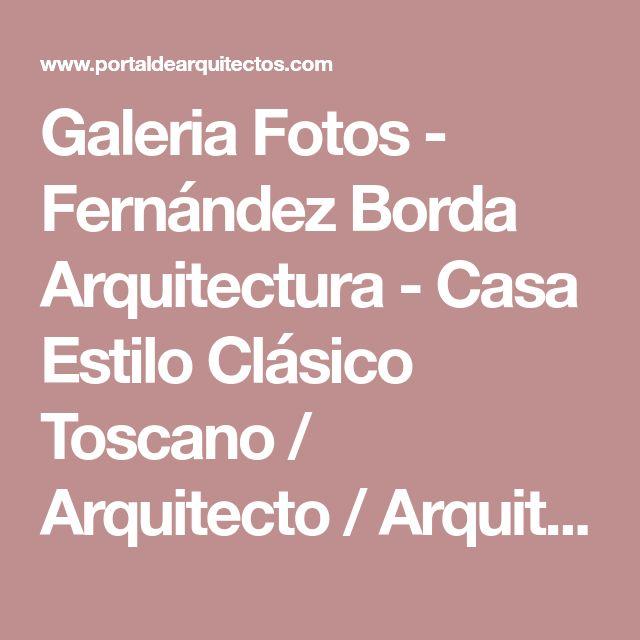 Galeria Fotos - Fernández Borda Arquitectura - Casa Estilo Clásico Toscano / Arquitecto / Arquitectos - Portal de Arquitectos