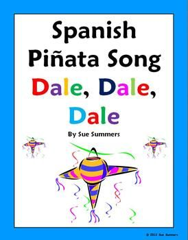 Spanish Songs - Spanish Christmas Piñata Song with Actions - Dale, Dale, Dale by Sue Summers - Includes bilingual Spanish/English lyrics, student handouts, links to YouTube sample videos, close exercise, and flashcards.