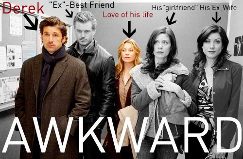 This about sums up Grey's Anatomy :) Poor Derek the most awkward situation in his life!!!!!!