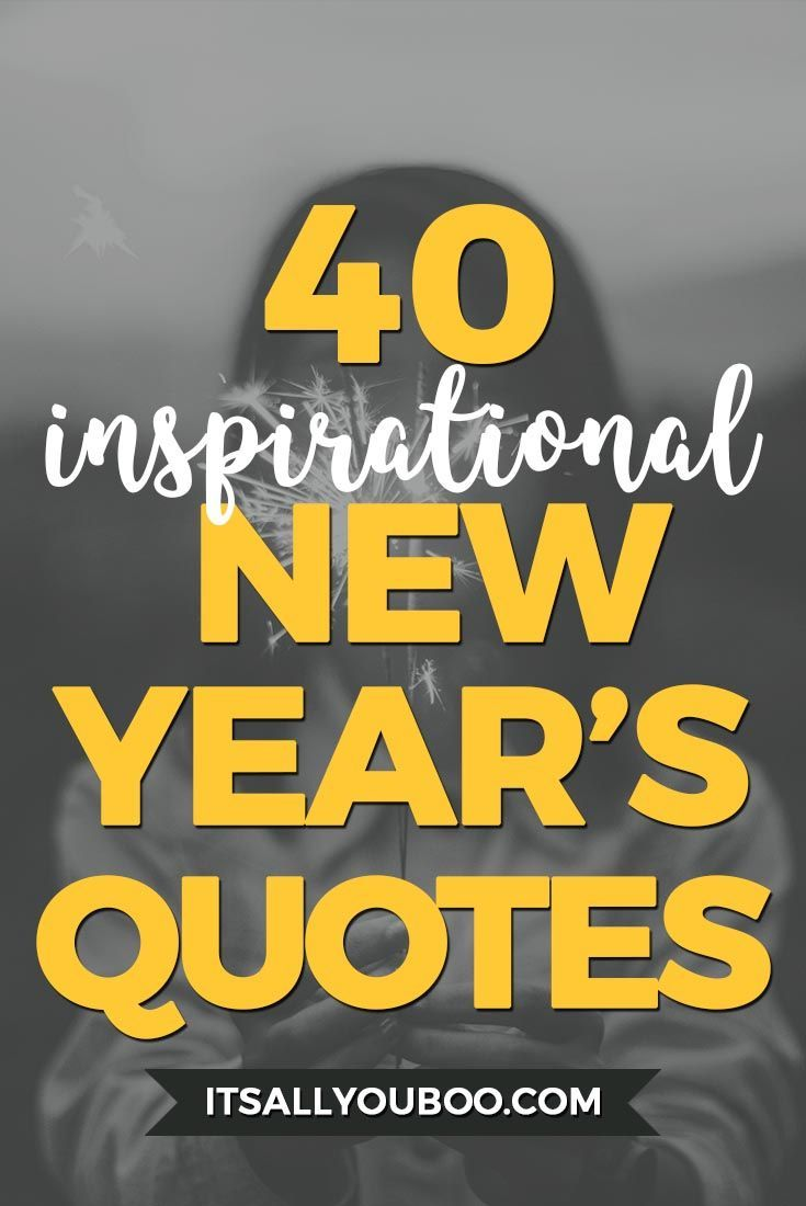 happy new year this inspirational list of new years resolution quotes and saying will motivate you to start fresh and focus on moving forward in 2018
