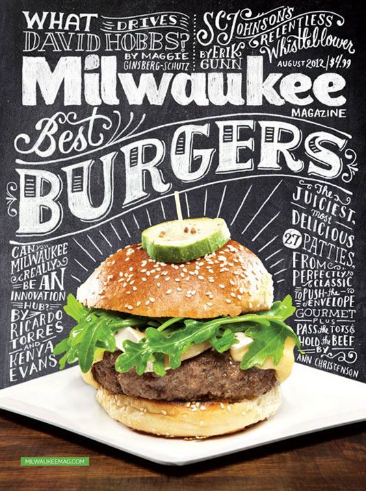 Milwaukee Magazine: Chalkboards Letters, Hands Letters, Poster, Magazines Ads, Chalkboards Writing, Best Burgers, Fonts, Mary Kate, Magazines Covers