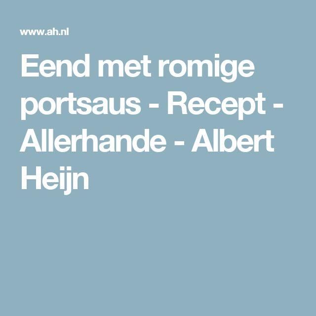 Eend met romige portsaus - Recept - Allerhande - Albert Heijn