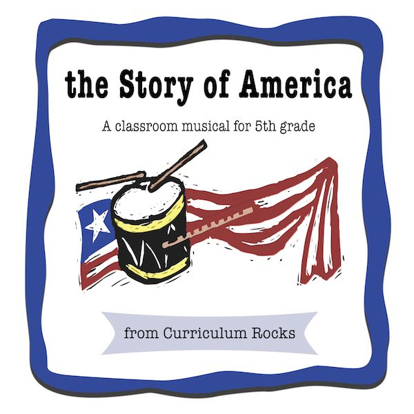 The Story of America: A Classroom Musical #americanhistory