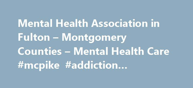 Mental Health Association in Fulton – Montgomery Counties – Mental Health Care #mcpike #addiction #treatment #center http://wyoming.remmont.com/mental-health-association-in-fulton-montgomery-counties-mental-health-care-mcpike-addiction-treatment-center/  # Disclaimer: These listings are provided for information purposes only and the facilities are not to be considered recommendations of The Mental Health Association in Fulton and Montgomery Counties. The Mental Health Association does not…
