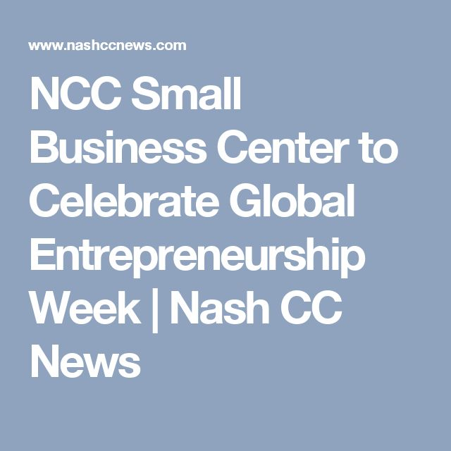 NCC Small Business Center to Celebrate Global Entrepreneurship Week | Nash CC News
