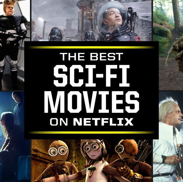 The Best Sci Fi Movies On Netflix Right Now In 2021 Best Sci Fi Movie Best Sci Fi Sci Fi Movies