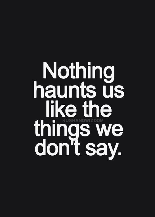Things we don't say...