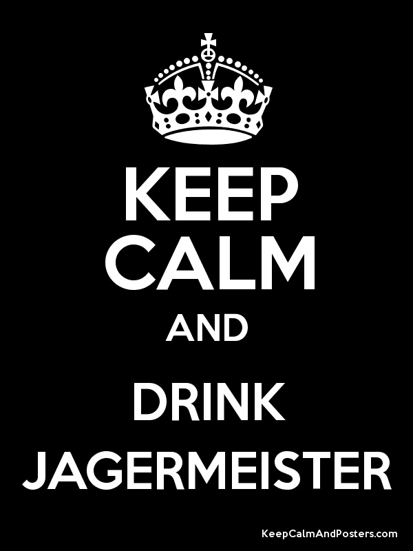 Keep Calm and DRINK JAGERMEISTER Poster