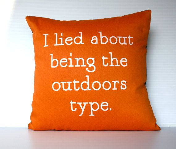 "announce the truth, lol ""I lied about being the outdoors type"", relationship humour by mybeardedpigeon,  Orange cushion cover decorative pillow orange by mybeardedpigeon"