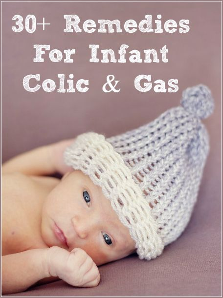 30+ Remedies for Infant Colic & Gas. #Newborn #Baby