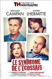 Le syndrome de l'écossais   Avec Thierry Lhermitte et Bernard Campan Théâtre des Nouveautés Affiche
