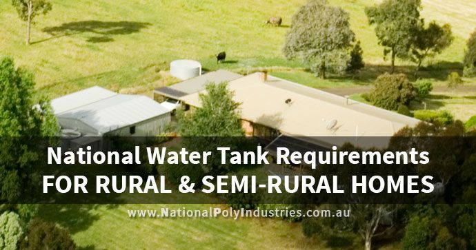 National Water Tank Requirements for Rural and Semi-Rural Homes in Australia