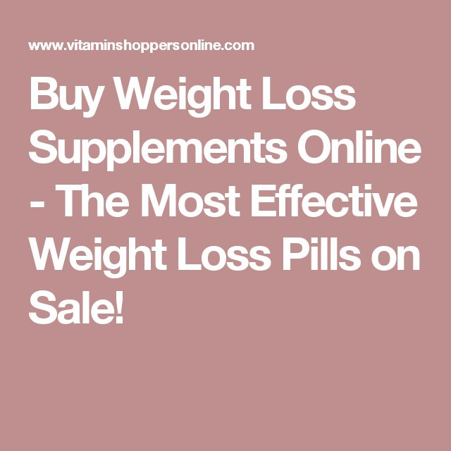 Buy Weight Loss Supplements Online - The Most Effective Weight Loss Pills on Sale! ()