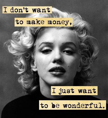 the perfect line: Monroe Magic - 24 Marilyn Quotes on Love, Life and Girl Power