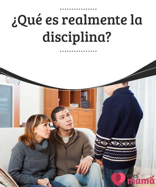 ¿Qué es realmente la disciplina? La disciplina es un tema recurrente en la educación de los niños, muchos padres se preguntan cómo enseñarla a sus hijos, o si están actuando bien