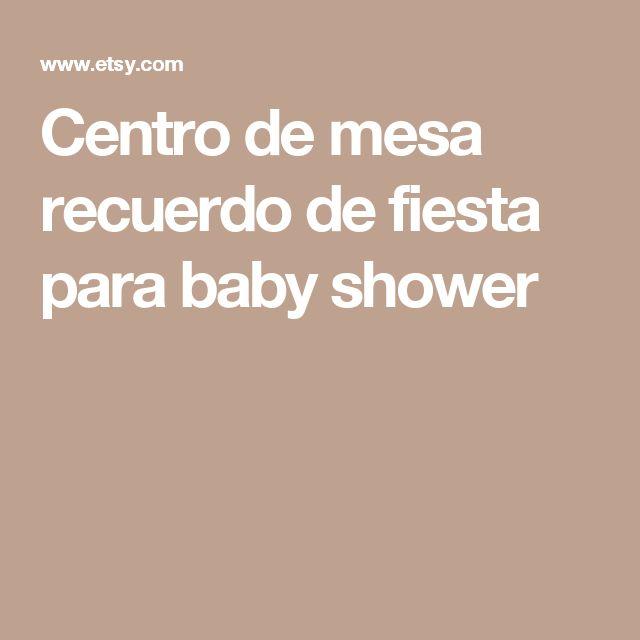 Centro de mesa recuerdo de fiesta para baby shower