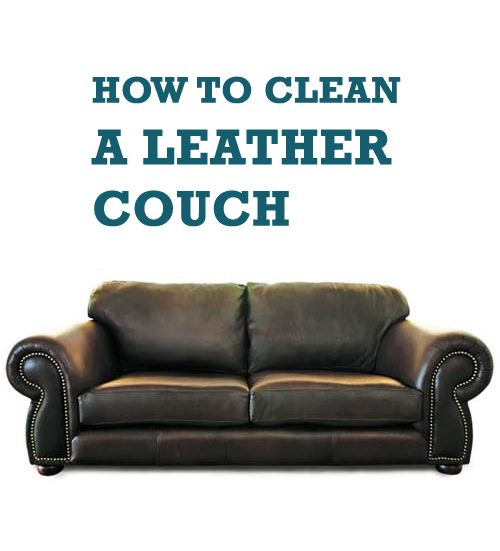 How To Clean A Leather Couch Howto Pinterest Leather
