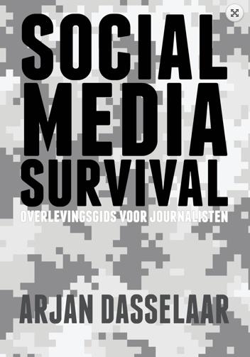 Social Media Survival. Overlevingsgids voor journalisten
