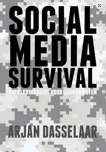 Social Media Survival. Overlevingsgids voor journalisten