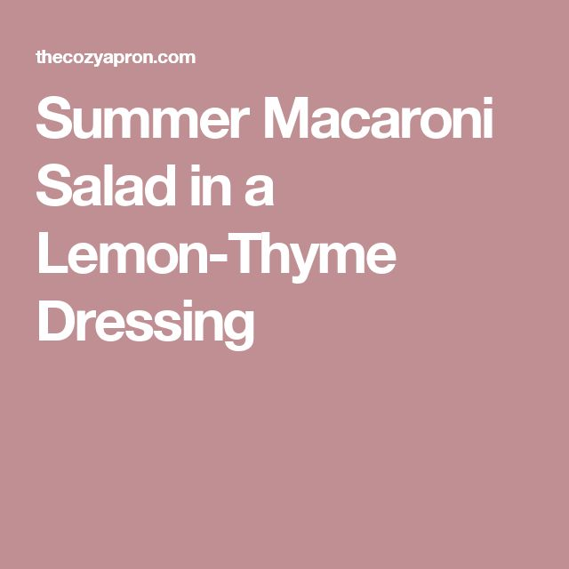 Summer Macaroni Salad in a Lemon-Thyme Dressing