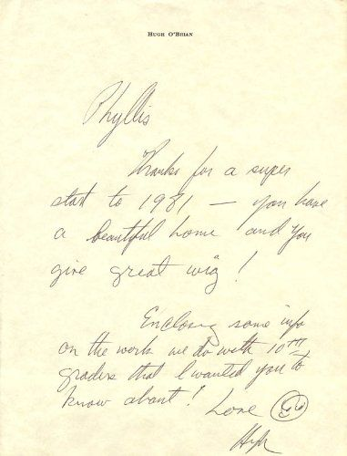 HUGH O'BRIAN - AUTOGRAPH LETTER SIGNED. UACC Registered Dealer, #RD110 and member of the Manuscript Society! A unique centerpiece for the home or office! Only 100% Authentic Autographs & Manuscripts. Actor: Hugh O'brian. Although he had appeared in several films of the early 1950s, actor HUGH O'BRIAN did not become a star until he won the title role in the popular TV series, The Life and Legend of Wyatt Earp .1955-1961.Reportedly, Earp's biographer and widow both urged the casting...