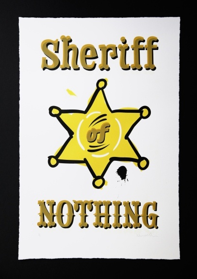 Sheriff of Nothing. Silkscreen Print Edition of six. £175 + P  http://ngdagency.wordpress.com/2011/09/30/silkscreen-print-sheriff-of-nothing-–-a-badge-of-honour/