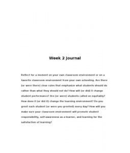 Week 2 Journal    Reflect for a moment on your own classroom environment or on a favorite classroom environment from your own schooling. Are there (or were there) clear rules that emphasize what students should do rather… (More)