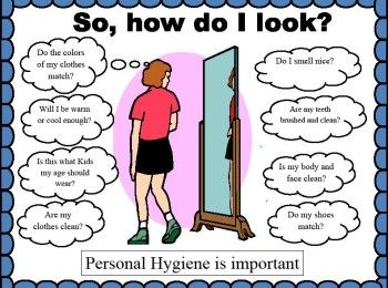importance of personal hygiene in daily life Life the classroom is the  ð•understand the importance of good personal hygiene  some simple habits like good dental hygiene and changing underclothes daily.