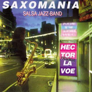 SALSA VIDA: 1998 Saxomanía - Presencia de Héctor Lavoe (Rodo...
