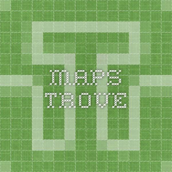 Maps - Trove
