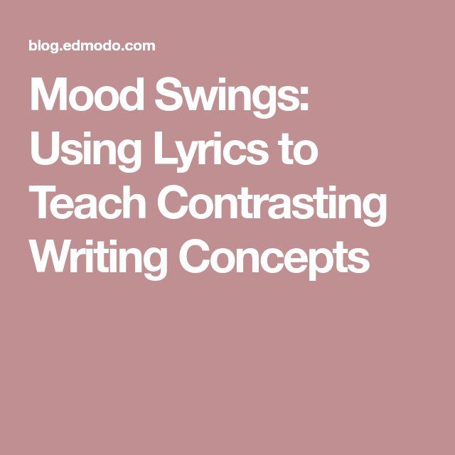 Mood Swings: Using Lyrics to Teach Contrasting Writing Concepts
