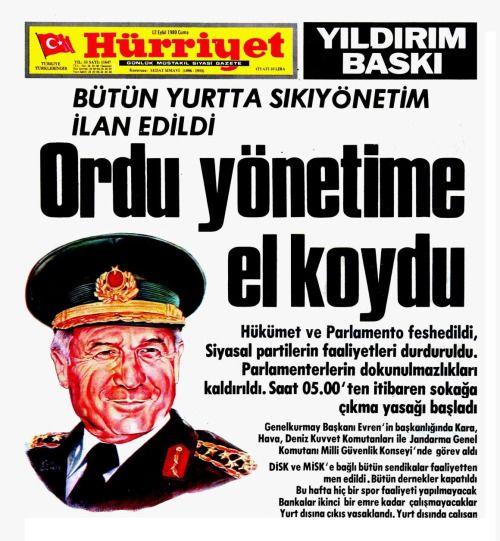 (1980) Parlamento ve hükümet feshedildi, bütün yurtta sıkıyönetim ilan edildi.