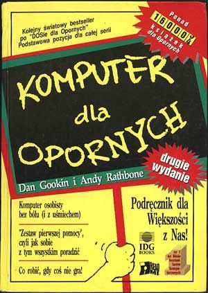 Komputer dla opornych, Dan Gookin i Andy Rathbone, Read Me, 1994, http://www.antykwariat.nepo.pl/komputer-dla-opornych-dan-gookin-i-andy-rathbone-p-924.html