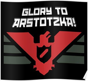 'Glory to Arstotzka' Poster by datshirts | Poster wall art ...
