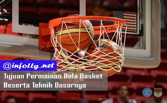 Tujuan Permainan Bola Basket Beserta Teknik Dasarnya  http://www.infollg.net/2017/07/tujuan-permainan-bola-basket-beserta-teknik-dasarnya/548